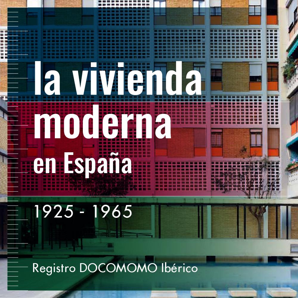 La vivienda moderna en España 1925-1965