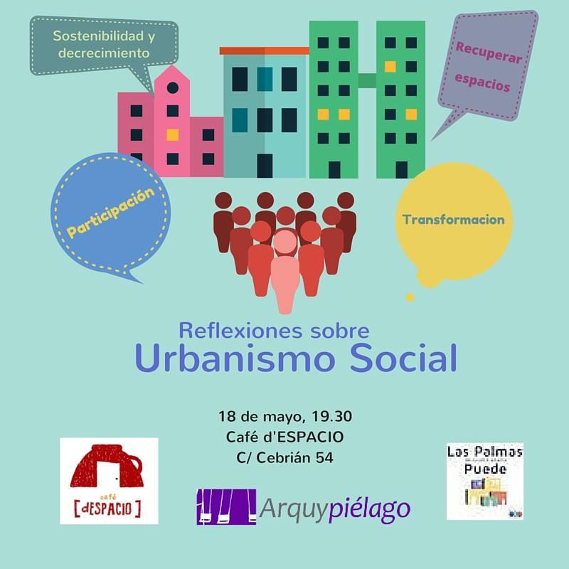 Reflexiones sobr Urbanismo Social