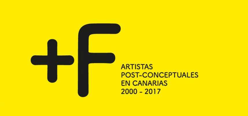 +F Artistas post-conceptuales en Canarias