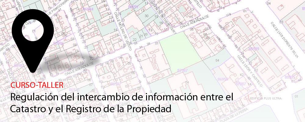 Curso 'Regulación del intercambio de información entre el Catastro y el Registro de la Propiedad'