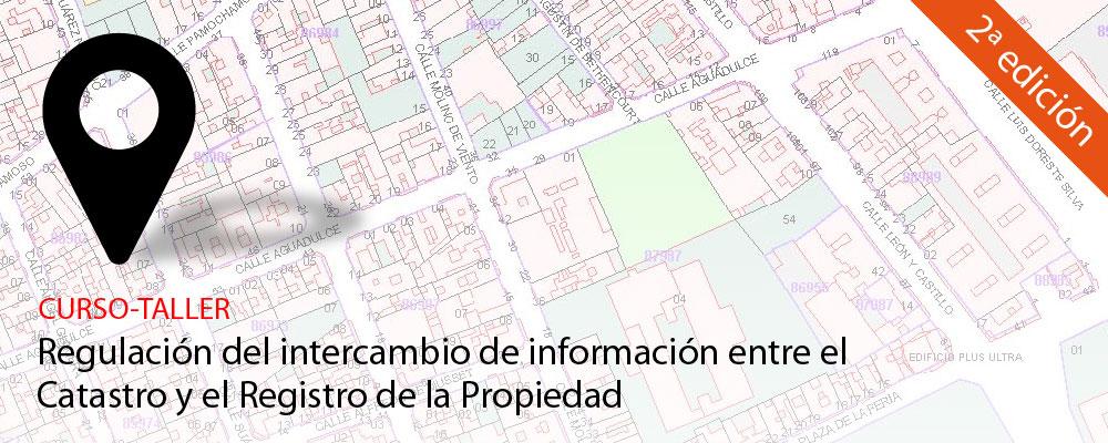 Regulación del intercambio de información entre el Catastro y el Registro de la Propiedad