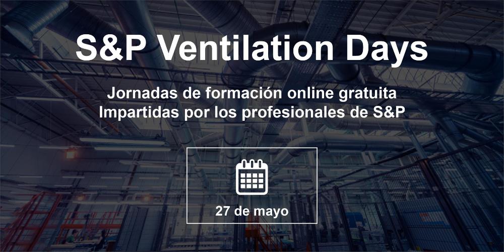 Webinar S&P 'Nuevas modificaciones CTE. ¿Cómo afecta a la ventilación?'